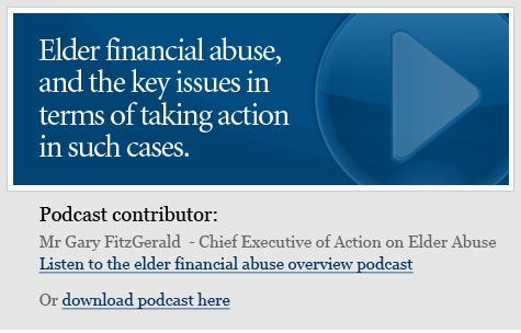 Elder financial abuse, the key issues in terms of taking action in such cases - podcast